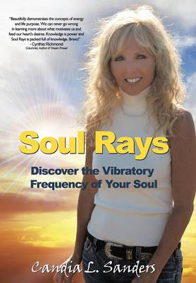 Soul Rays: Discover the Vibratory Frequency of Your Soul (Hardback)