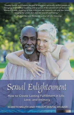 Sexual Enlightenment: How to Create Lasting Fulfillment in Life, Love, and Intimacy (Paperback)