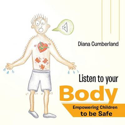 Listen to Your Body: Empowering Children to Be Safe (Paperback)