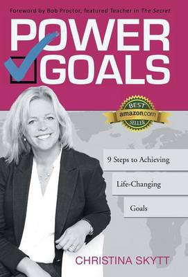 Power Goals: 9 Clear Steps to Achieve Life-Changing Goals (Hardback)