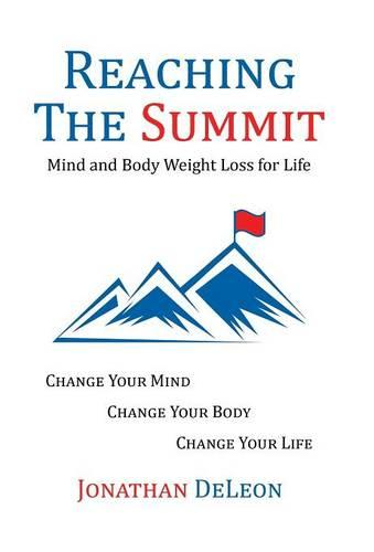 Reaching the Summit: Mind and Body Weight Loss for Life (Hardback)
