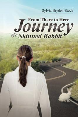 From There to Here-Journey of a Skinned Rabbit (Paperback)