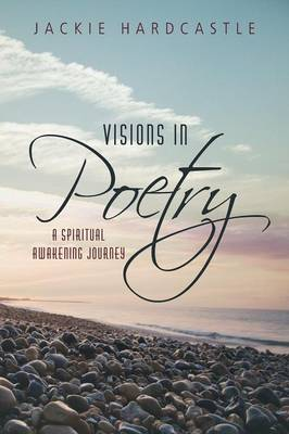 Visions in Poetry: A Spiritual Awakening Journey (Paperback)