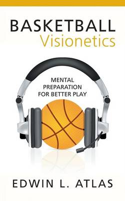 Basketball Visionetics: Mental Preparation for Better Play (Paperback)