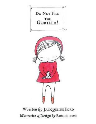 Do Not Feed the Gorilla! (Paperback)
