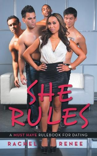 She Rules: A Must Have Rulebook for Dating (Paperback)