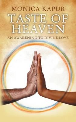 Taste of Heaven: An Awakening to Divine Love (Paperback)