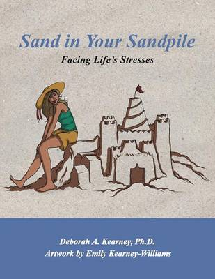 Sand in Your Sandpile: Facing Life's Stresses (Paperback)