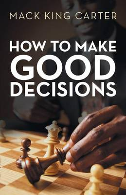 How to Make Good Decisions (Paperback)
