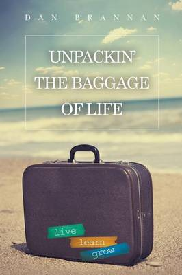 Unpackin'-The Baggage of Life: Live-Learn-Grow (Paperback)