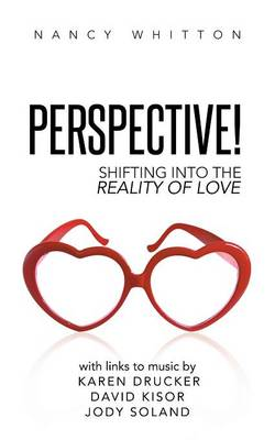 Perspective!: Shifting Into the Reality of Love (Paperback)