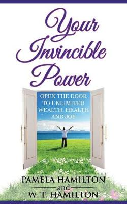 Your Invincible Power: Open the Door to Unlimited Wealth, Health and Joy (Paperback)