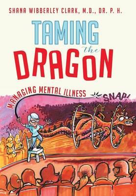 Taming the Dragon: Managing Mental Illness (Hardback)