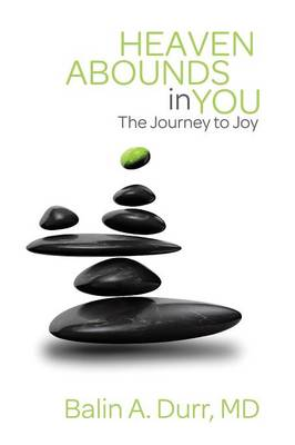 Heaven Abounds in You: The Journey to Joy (Paperback)