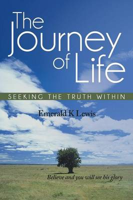 The Journey of Life: Seeking the Truth Within (Paperback)