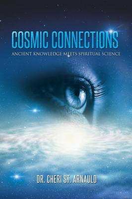 Cosmic Connections: Ancient Knowledge Meets Spiritual Science (Paperback)