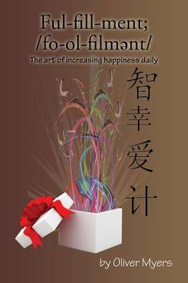 Fulfillment;: The Art of Increasing Happiness Daily (Paperback)