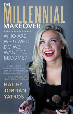 The Millennial Makeover: Who Are We and Who Do We Want to Become? (Paperback)