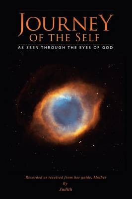 Journey of the Self: As Seen Through the Eyes of God (Paperback)