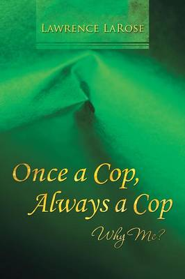 Once a Cop, Always a Cop: Why Me? (Paperback)