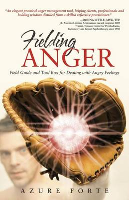 Fielding Anger: Field Guide and Tool Box for Dealing with Angry Feelings (Paperback)