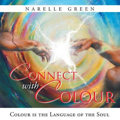 Connect with Colour: Colour Is the Language of the Soul. (Paperback)