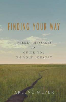 Finding Your Way: Weekly Messages to Guide You on Your Journey (Paperback)