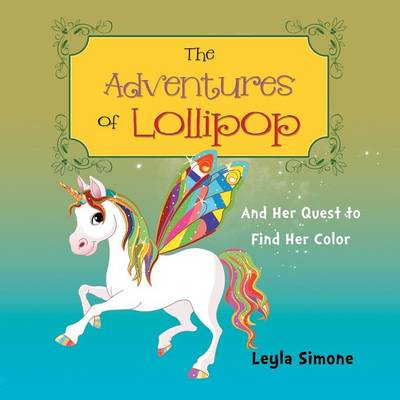 The Adventures of Lollipop: And Her Quest to Find Her Color (Paperback)
