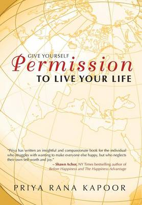 Give Yourself Permission to Live Your Life (Hardback)