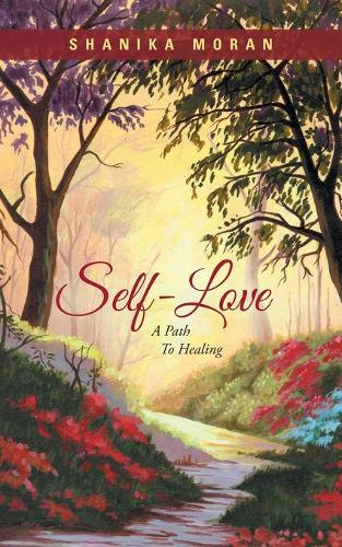 Self-Love: A Path to Healing (Paperback)