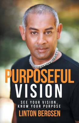 Purposeful Vision: See Your Vision, Know Your Purpose (Paperback)