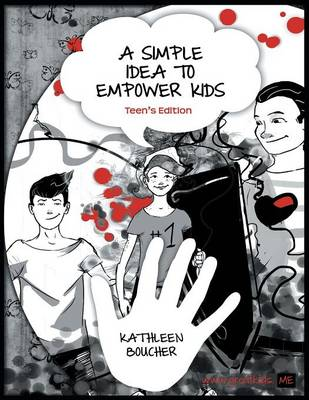 A Simple Idea to Empower Kids: Teen's Edition (Paperback)
