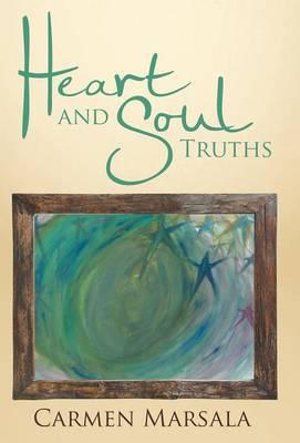 Heart and Soul Truths (Hardback)