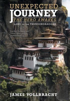 Unexpected Journey the Hero Awakes: Land of the Thunderdragons (Hardback)