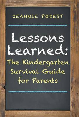 Lessons Learned: The Kindergarten Survival Guide for Parents (Hardback)