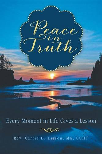 Peace in Truth: Every Moment in Life Gives a Lesson (Paperback)