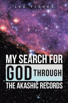 My Search for God Through the Akashic Records (Paperback)