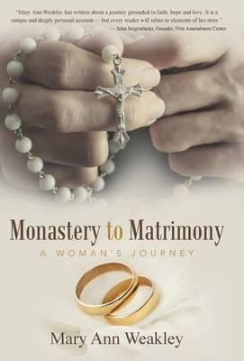 Monastery to Matrimony: A Woman's Journey (Hardback)