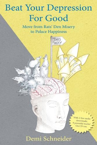 Beat Your Depression for Good: Move from Rats' Den Misery to Palace Happiness (Paperback)