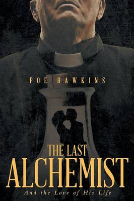 The Last Alchemist: And the Love of His Life (Paperback)