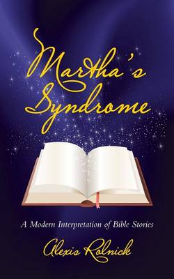 Martha's Syndrome: A Modern Interpretation of Bible Stories (Paperback)