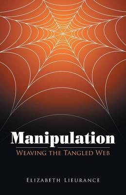 Manipulation: Weaving the Tangled Web (Paperback)