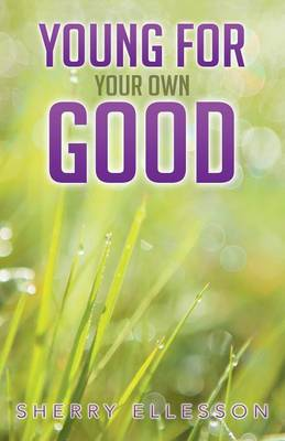 Young for Your Own Good (Paperback)