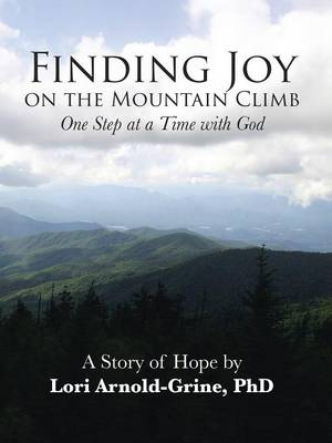 Finding Joy on the Mountain Climb: One Step at a Time with God (Paperback)
