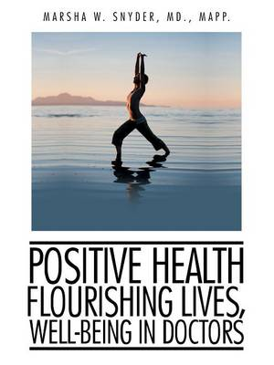 Positive Health: Flourishing Lives, Well-Being in Doctors (Paperback)