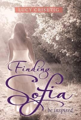 Finding Sofia: Be Inspired (Hardback)