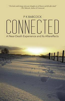 Connected: A Near-Death Experience and Its Aftereffects (Paperback)