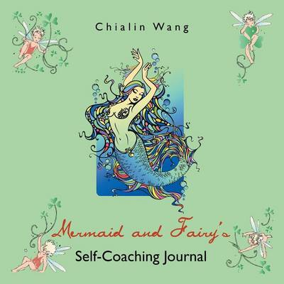 Mermaid and Fairy's Self-Coaching Journal (Paperback)