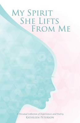 My Spirit She Lifts from Me (Paperback)