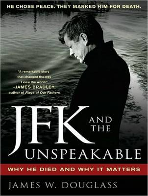 JFK and the Unspeakable: Why He Died and Why It Matters (CD-Audio)